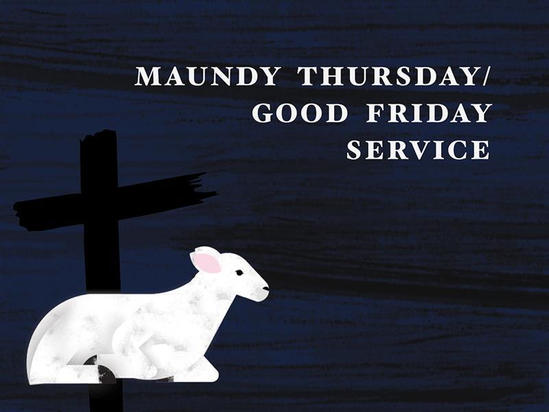 Streaming Maundy Thursday/Good Friday Service